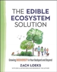 The Edible Ecosystem Solution : Growing Biodiversity in Your Backyard and Beyond - Book