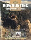 Bowhunting Equipment & Skills : Learn from the Experts at Bowhunter Magazine - Book