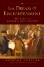 The Dream of Enlightenment - The Rise of Modern Philosophy - Book