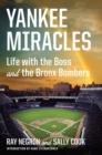 Yankee Miracles : Life with the Boss and the Bronx Bombers - Book