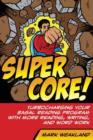 Super Core! : Turbocharging Your Basal Reading Program With More Reading, Writing, and Word Work - Book