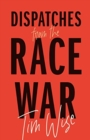 Dispatches from the Race War - Book