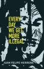 Every Day We Get More Illegal - Book
