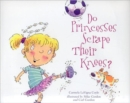 Do Princesses Scrape Their Knees? - Book