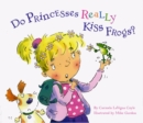 Do Princesses Really Kiss Frogs? - eBook