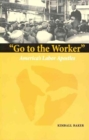 Go to the Worker : America's Labor Apostles (Marquette Studies in Theology) - Book