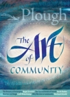 Plough Quarterly No. 18 - The Art of Community - Book