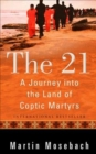 The 21 : A Journey into the Land of Coptic Martyrs - Book