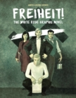 Freiheit! : The White Rose Graphic Novel - eBook