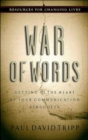 War of Words : Getting to the Heart of Your Communication Struggles - Book