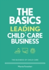 The Basics of Leading a Child-Care Business - eBook