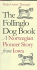 The Follinglo Dog Book : A Norwegian Pioneer Story from Iowa - Book