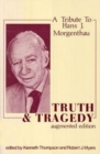 Truth and Tragedy : Tribute to Hans J. Morgenthau - Book