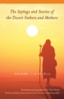 The Sayings and Stories of the Desert Fathers and Mothers : Volume 1; A-H (Eta) - eBook
