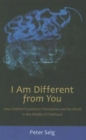 I am Different from You : How Children Experience Themselves - Book