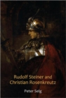 Rudolf Steiner and Christian Rosenkreutz - Book