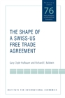The Shape of a Swiss-US Free Trade Agreement - Book