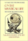 On the Mystical Life : The Ethical Discourses The Church and the Last Things v. 1 - Book