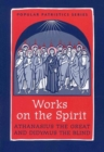 Works on the Spirit : Athanasius's Letters to Serapion on the Holy Spirit, And, Didymus's on the Holy Spirit - Book