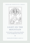 Light on the Mountain : Greek Patristic and Byzantine Homilies on the Transfiguration of the Lord - Book