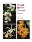 Orchid Species Culture : Dendrobium - Book
