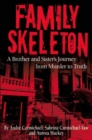 Family Skeleton : A Brother and Sister's Journey from Murder to Truth - Book
