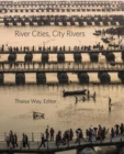 River Cities, City Rivers - Book