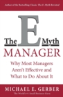The E-Myth Manager : Why Most Managers Don't Work and What to Do About It - Book