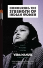 Honouring the Strength of Indian Women : Plays, Stories, Poetry - eBook
