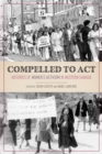 Compelled to Act : Histories of Women's Activism in Western Canada - eBook
