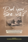 Did You See Us? : Reunion, Remembrance, and Reclamation at an Urban Indian Residential School - eBook
