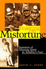 Feasting on Misfortune : Journeys of the Human Spirit in Alberta's Past - Book