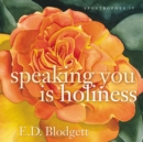 Apostrophes Iv : speaking you is holiness - Book