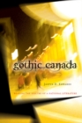 Gothic Canada : Reading the Spectre of a National Literature - Book