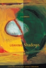 Leaving Shadows : Literature in English by Canada's Ukrainians - Book