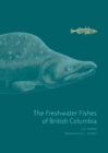 The Freshwater Fishes of British Columbia - Book