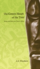 The Green Heart of the Tree : Essays and Notes on a Time in Africa - Book