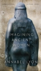 Imagining Ancient Women - Book
