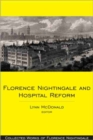 Florence Nightingale and Hospital Reform : Collected Works of Florence Nightingale, Volume 16 - Book