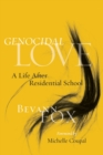 Genocidal Love : A Life after Residential School - eBook