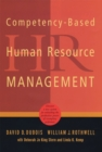 Competency-Based Human Resource Management : Discover a New System for Unleashing the Productive Power of Exemplary Performers - Book