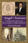 Angel and the Sorcerer : The Remarkable Story of the Occult Origins of Mormonism and the Rise of Mormons in American Politics - eBook