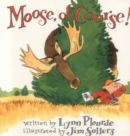 Moose, Of Course! - Book