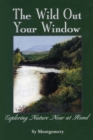 The Wild Out Your Window - Book