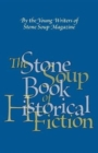The Stone Soup Book of Historical Fiction - Book