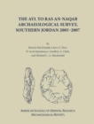 The Ayl to Ras an-Naqab Archaeological Survey, Southern Jordan 2005-2007 - Book