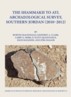The Shammakh to Ayl Archaeological Survey, Southern Jordan 2010-2012 - Book