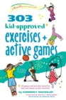 303 Kid-Approved Exercises and Active Games - Book