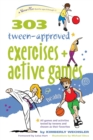 303 Tween-Approved Exercises and Active Games - Book