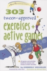 303 Tween-Approved Exercises and Active Games - eBook